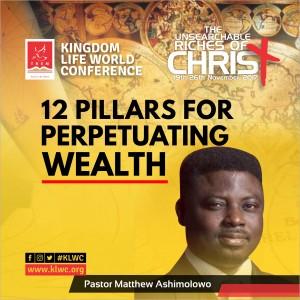 12 Pillars For Perpetuating Wealth by Pastor Matthew Ashimolowo