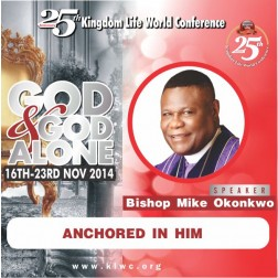 Anchored in Him  - Dr. Mike Okonkwo