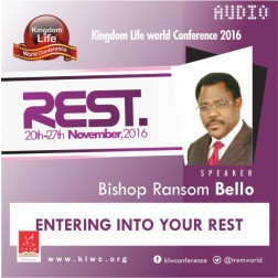 Entering Into Your Rest by Bishop Ransom Bello (AUDIO)