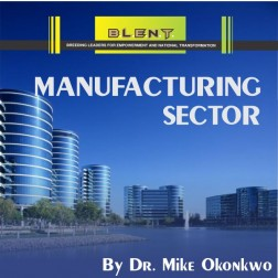 BLENT- Manufacturing Sector - Dr. Mike Okonkwo