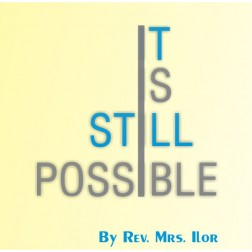 It Is Still Possible - Rev. Mrs. Iloh (video)