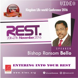 Entering Into Your Rest by Bishop Ransom Bello (VIDEO)
