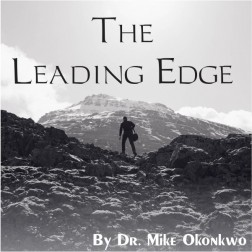 The Leading Edge by Dr. Mike Okonkwo (MCWT)
